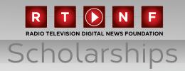 RADIO TELEVISION DIGITAL NEWS ASSOCIATION SCHOLARSHIP