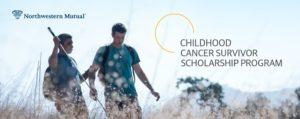 Northwestern Mutual Childhood Cancer Survivor Scholarship