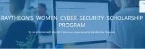 Raytheon's Women Cyber Security Scholarship Awards