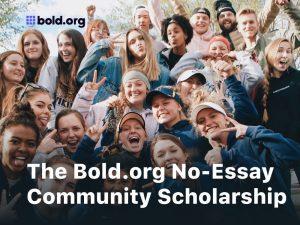 Bold.org No-Essay Community Scholarship