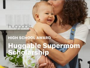 Huggable Supermom High School Scholarship