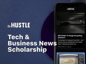 Hustle Tech & Business News Scholarship